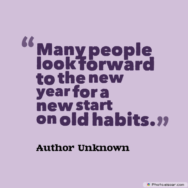 New Year's Quotes , Many people look forward to the new year