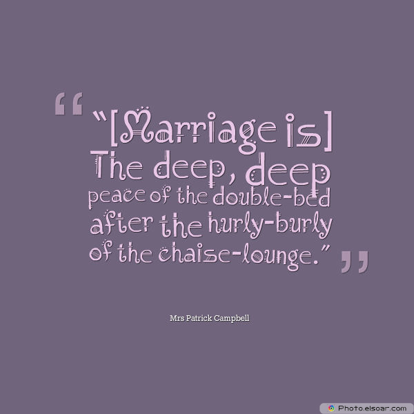 Quotations , Sayings , [Marriage] ...the deep, deep peace