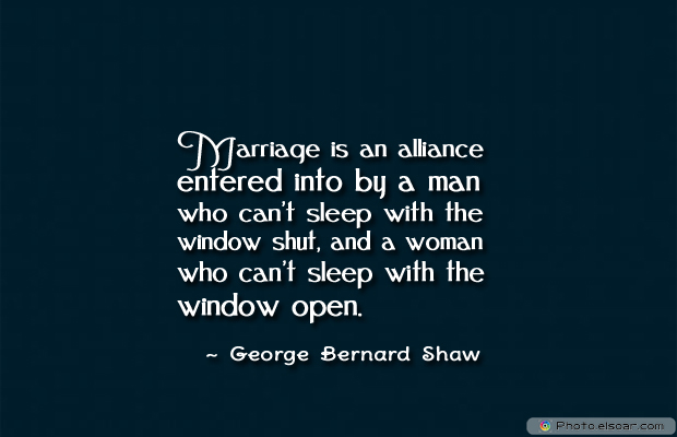 Engagement Quotes , Marriage is an alliance entered into by a man who can't sleep