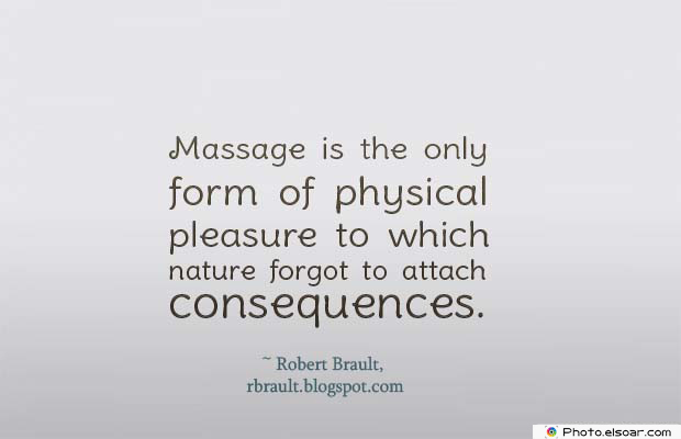 Body Quotes , Quotes About Body , Massage is the only form