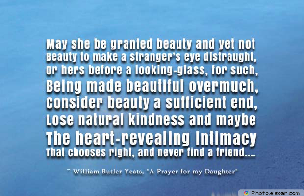 Beauty Quotes , May she be granted beauty and yet not
