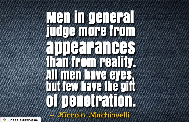 Short Quotes , Men in general judge more from appearances