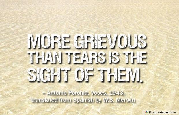 More grievous than tears