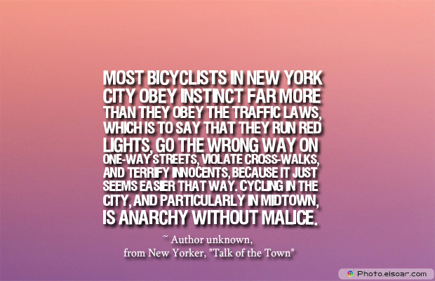 Bicycling , Inspirational Quotes , Saying Images , Most bicyclists in New York City obey