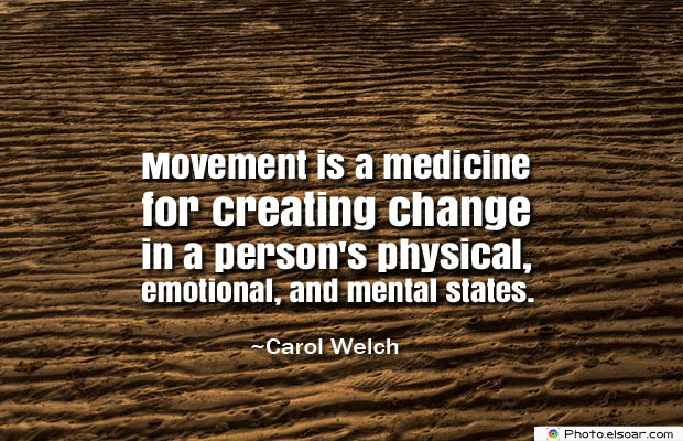 Quotes About Chakras , Movement is a medicine for creating
