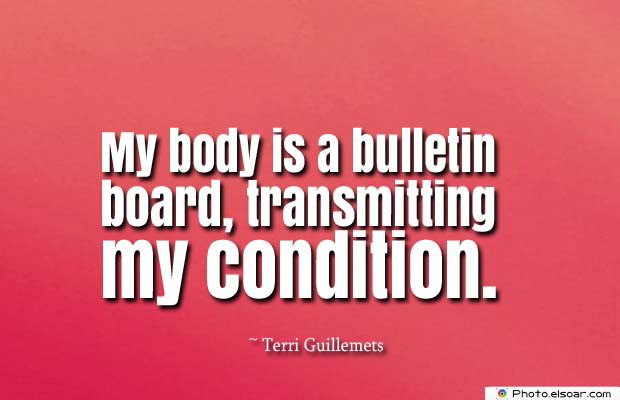 Body Quotes , Quotes About Body , My body is a bulletin board