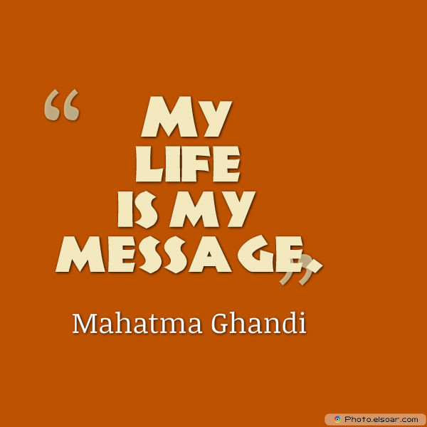 Martin Luther King Jr. Day , My life is my message