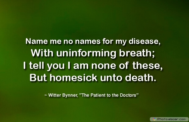Witter Bynner, Death Quotes, Death Sayings, Quotes Images, Quotes About Death