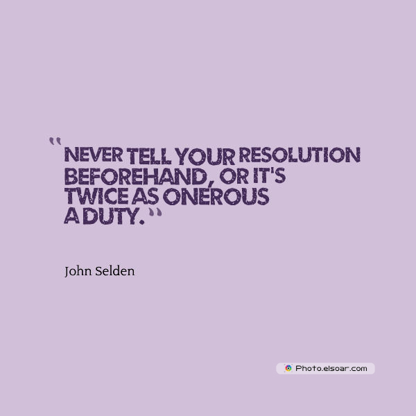 New Year's Quotes , Never tell your resolution beforehand
