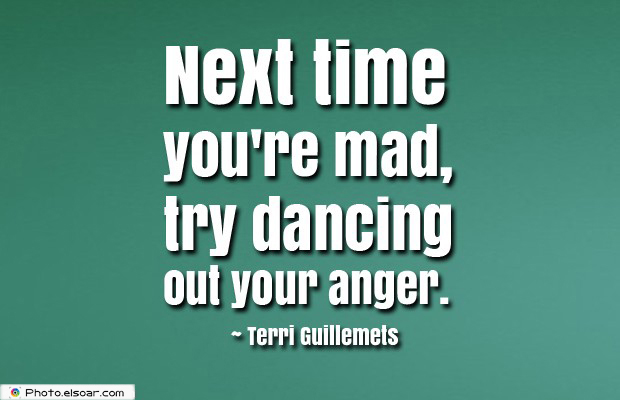 Quotes About Anger , Next time you're mad