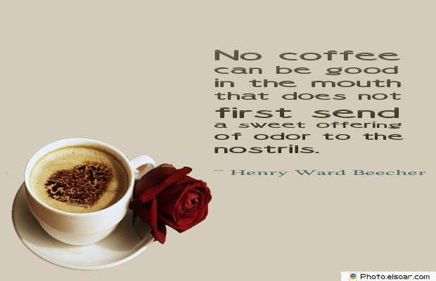 Quotes About Coffee , Coffee Quotes , No coffee can be good in the