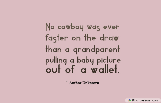 Grandparents Day , No cowboy was ever faster on the draw than a grandparent