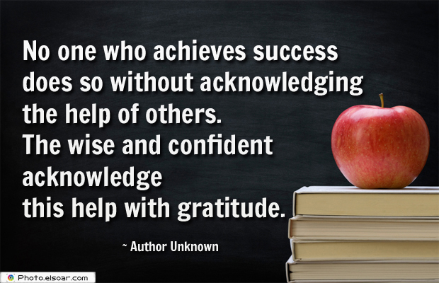 Short Strong Quotes , No one who achieves success does so without