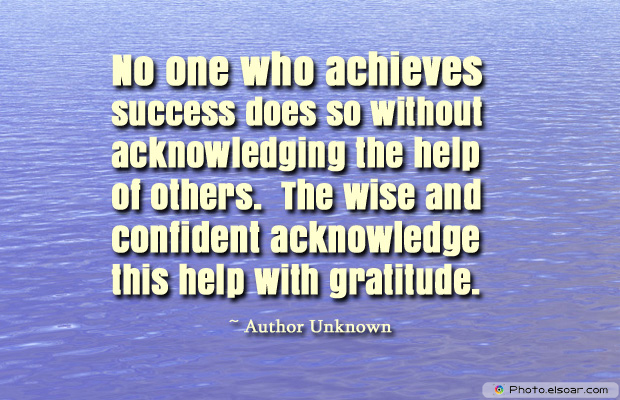 Short Strong Quotes , No one who achieves success does so