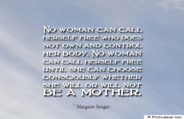 Short Strong Quotes , No woman can call herself free who does