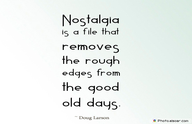 Nostalgia is a file that removes the rough