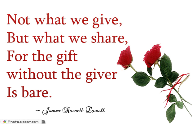 Quotations , Sayings , Not what we give