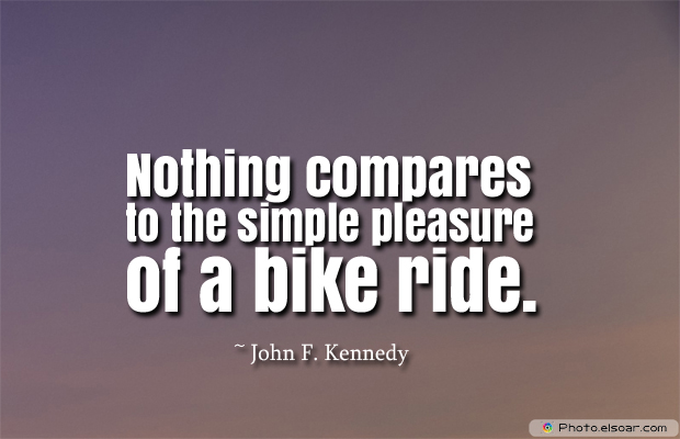 Bicycling , Inspirational Quotes , Saying Images , Nothing compares to the simple