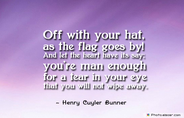 Flag Day , Off with your hat, as the flag goes by!