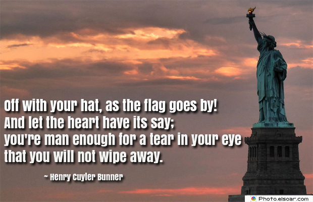 Flag Day , Off with your hat, as the flag goes by