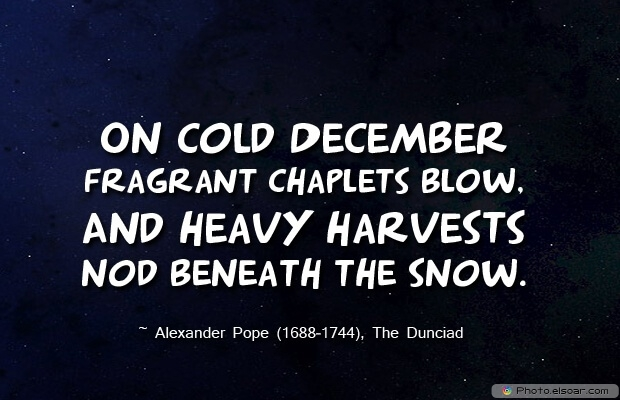 December Quotes, Sayings About December, Quotes Images, Alexander Pope, Snow