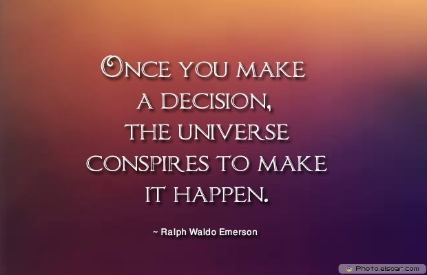Quotes About Decisions, Quotations, Ralph Waldo Emerson