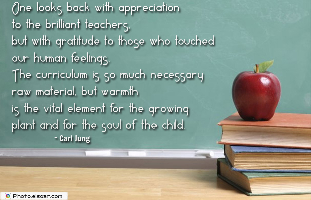 Short Strong Quotes , One looks back with appreciation to the brilliant teachers