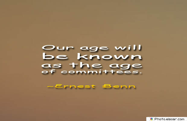 Short Strong Quotes , Our age will be known