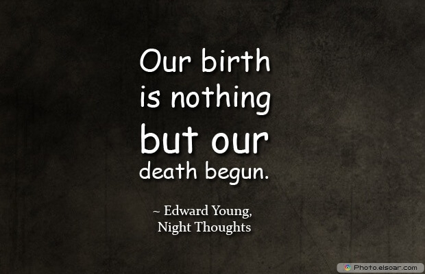 Edward Young, Death Quotes, Death Sayings, Quotes Images, Quotes About Death