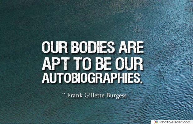 Body Quotes , Quotes About Body , Our bodies are apt to be