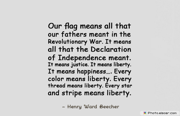 Flag Day , Our flag means all that our fathers meant