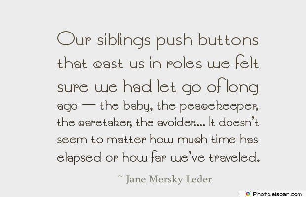 Quotes About Brothers , Our siblings push buttons