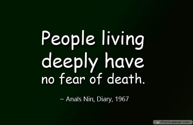 Anaïs Nin, Death Quotes, Death Sayings, Quotes Images, Quotes About Death