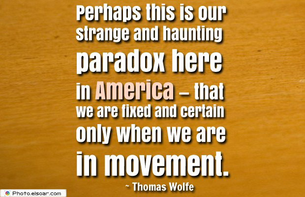 Quotes About America , America Quotes , Perhaps this is our strange and haunting