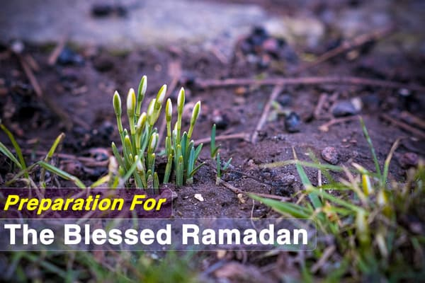 Preparation For The Blessed Ramadan