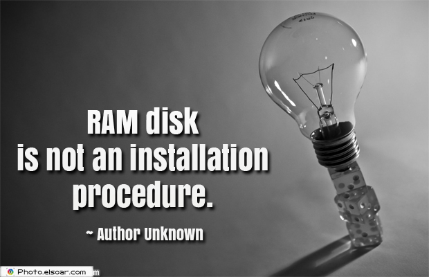 System Administrator , RAM disk is not an installation