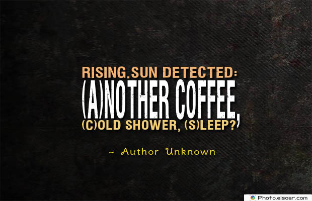 Quotes About Coffee , Coffee Quotes , RISING.SUN detected