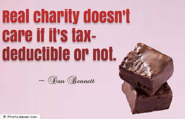 Real charity doesn't care if it's tax-deductible