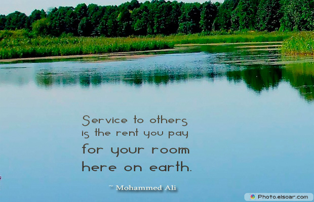 Donate Life , Service to others is the rent you pay for your