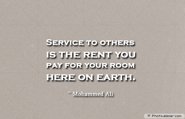Donate Life , Service to others is the rent you pay