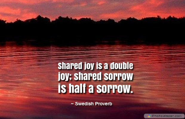 Best Friends Forever , Shared joy is a double joy; shared sorrow is