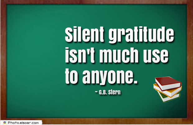 Admin Asst Day , Silent gratitude isn't much use to anyon