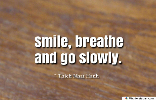 Breathing Quotes , Smile, breathe and