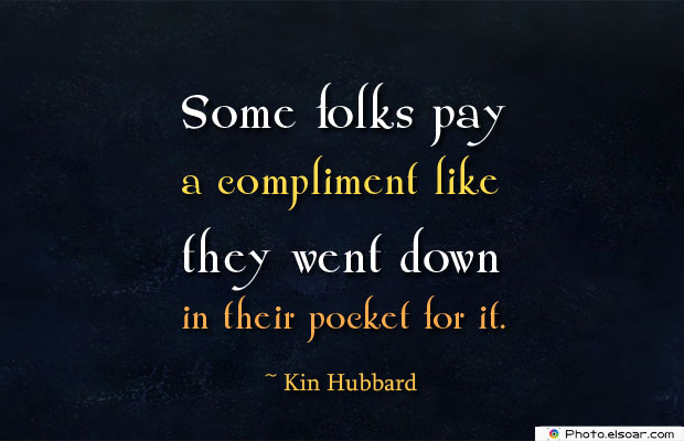 Some folks pay a compliment
