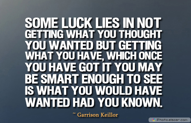 Some luck lies in not getting what you thought
