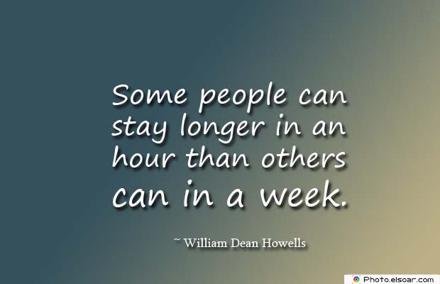 Short Quotes , Some people can stay longer