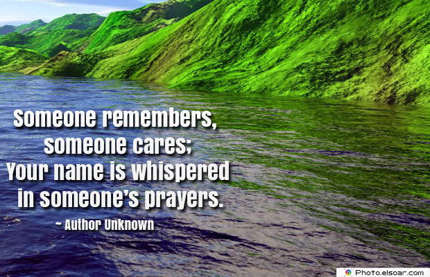 Quotations , Sayings , Someone remembers, someone cares
