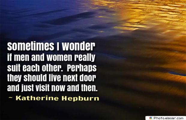 Women's Greetings , Sometimes I wonder if men and women