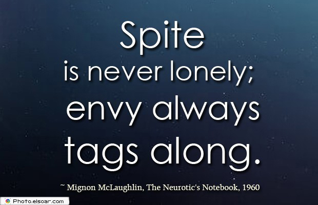 Quotes About Anger , Spite is never lonely
