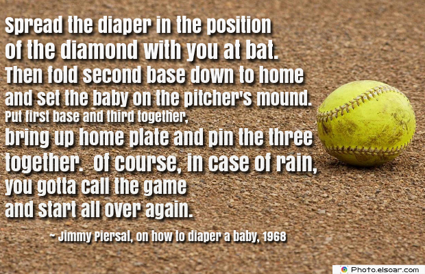 Spread the diaper in the position of the diamond with you at bat